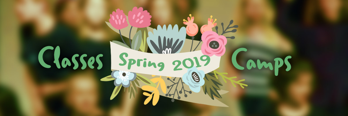 Spring Classes and Camps 2019