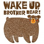 Wake Up, Brother Bear (encore)