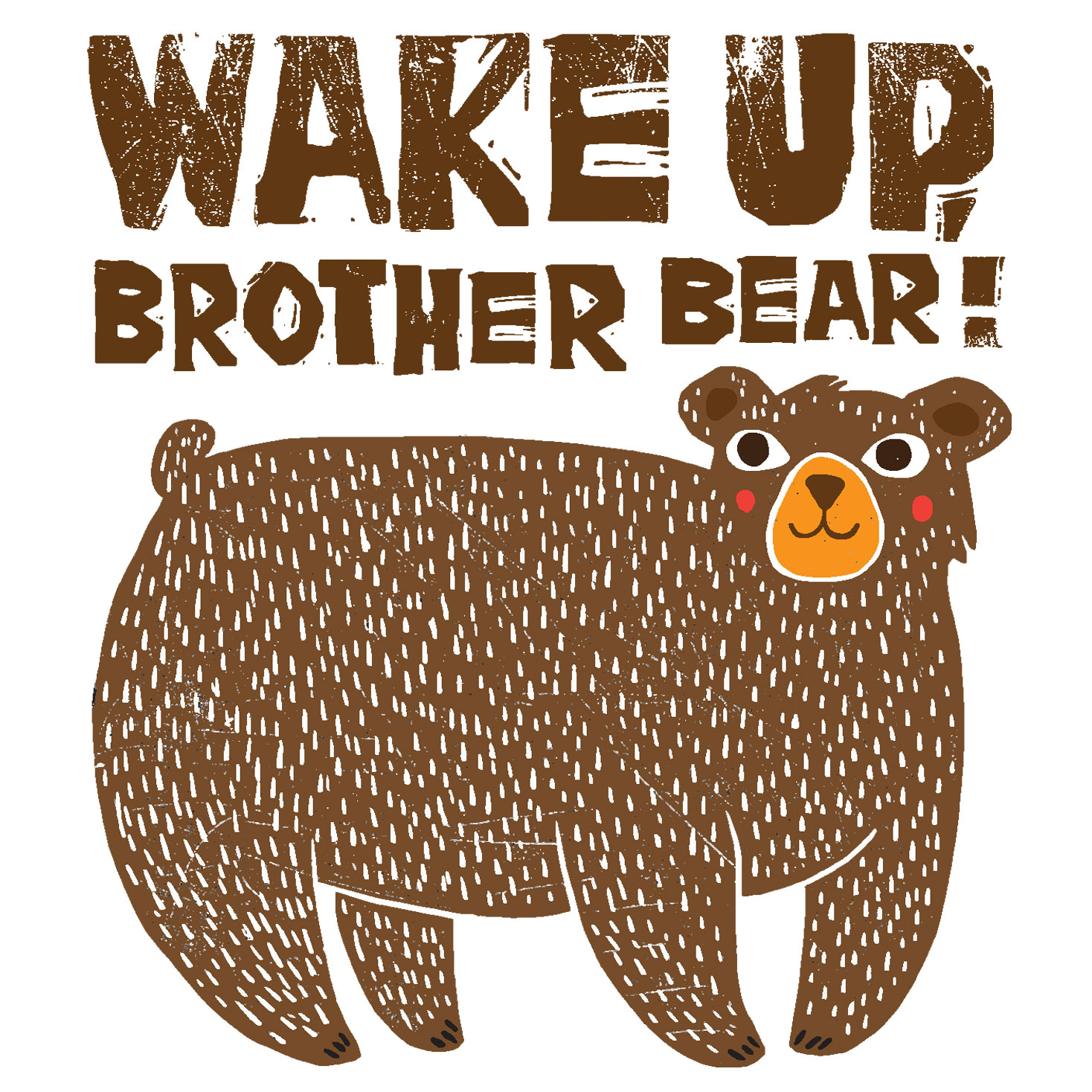 Wake Up, Brother Bear